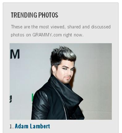 Via @AdamLambertHelp on Twitter#1 Adam Lambert is Trending Photos - Grammy Official Site - @adamlambert Congrats!