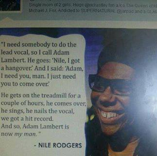 """@BansheeDancey Nile Rodgers: """"And so, Adam Lambert is now my man"""" It's from Rolling Stone magazine pic.twitter.com/8d7GqfXYPn"""